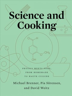 Science and Cooking : Physics Meets Food, from Homemade to Haute Cuisine