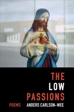 The low passions : poems