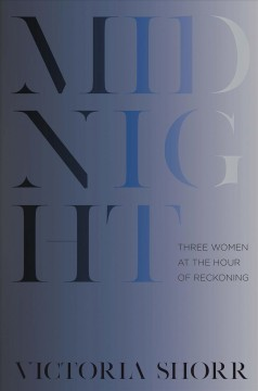 Midnight : three women at the hour of reckoning