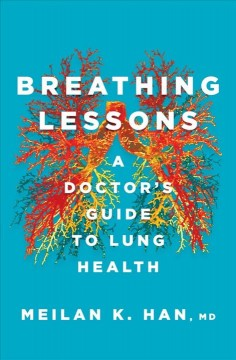 Breathing lessons : a doctor's guide to lung health