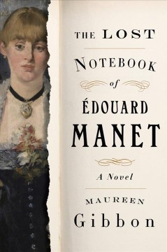 The lost notebook of aEdouard Manet : a novel