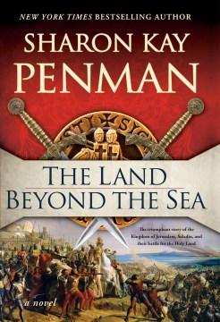 The land beyond the sea / Sharon Kay Penman.