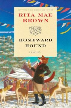 Homeward hound : a novel / Rita Mae Brown ; illustrated by Lee Gildea, Jr..