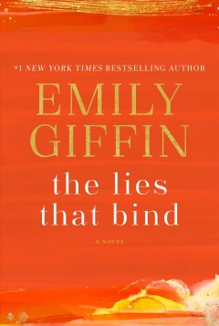 The lies that bind : a novel / Emily Giffin.