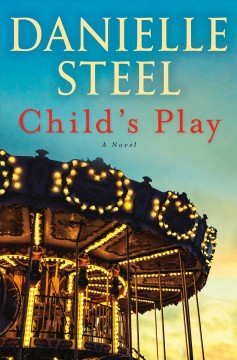 Child's play : a novel / Danielle Steel.
