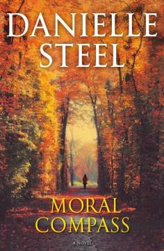 Moral compass : a novel / Danielle Steel.