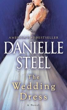 The wedding dress a novel / Danielle Steel.
