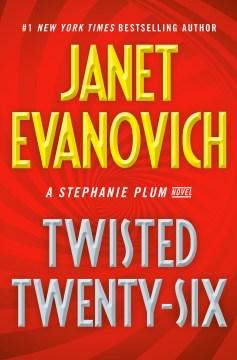 Twisted twenty-six / Janet Evanovich.