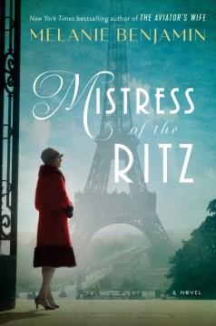 Mistress of the Ritz : a novel