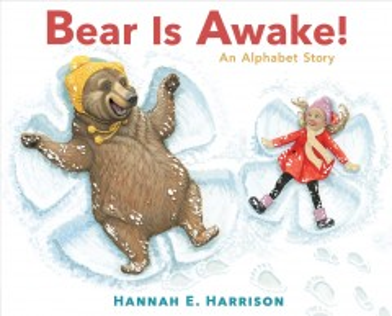 Bear is awake! / An Alphabet Story