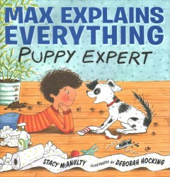 Max explains everything : puppy expert