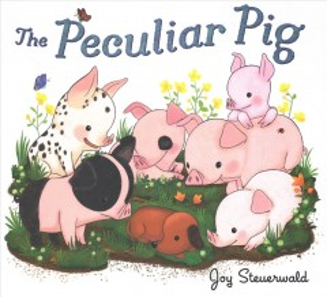 The peculiar pig / Joy Steuerwald.