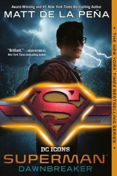 Superman dawnbreaker / Matt de la Peña.