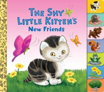 The shy little kitten's new friends / Sue DiCicco.