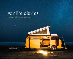 Vanlife diaries : finding freedom on the open road