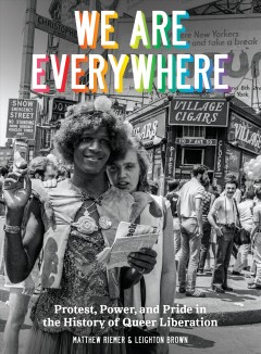 We are everywhere : protest, power, and pride in the history of Queer Liberation