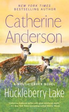 Huckleberry Lake / Catherine Anderson.