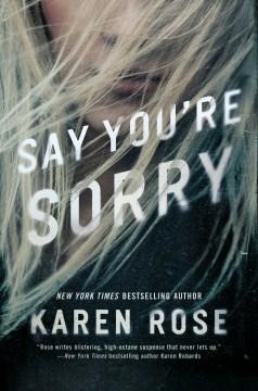 Say you're sorry Karen Rose.