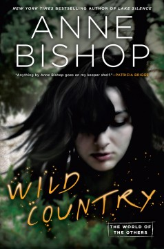 Wild country / Anne Bishop.