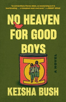 No heaven for good boys a novel / by Keisha Bush.