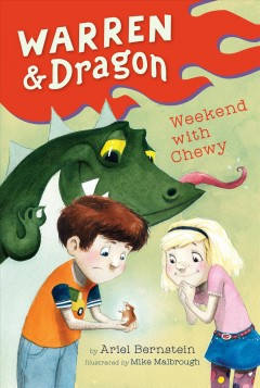 Weekend with Chewy / by Ariel Bernstein ; illustrated by Mike Malbrough.