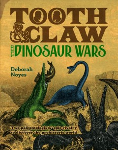 Tooth and Claw : The Dinosaur Wars
