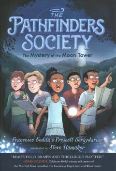 The Pathfinders Society 1 : The Mystery of the Moon Tower