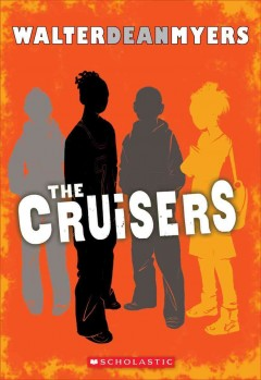The Cruisers / Walter Dean Myers.