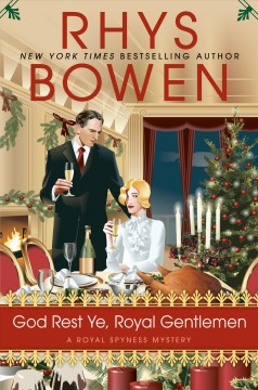 God rest ye, royal gentlemen Rhys Bowen.