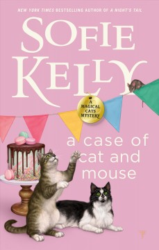 A case of cat and mouse : a magical cat mystery