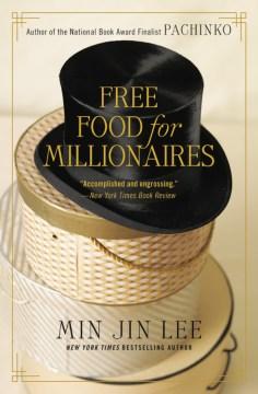 Free food for millionaires Min Jin Lee.