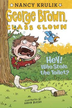 Hey! who stole the toilet? / by Nancy Krulik ; illustrated by Aaron Blecha.