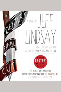 Dexter's final cut [electronic resource] : a novel / Jeff Lindsay.