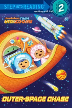 Team UmiZoomi. Outer-space chase / adapted by John Cabell ; illustrated by Jason Fruchter.