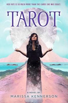 Tarot / a novel by Marissa Kennerson.
