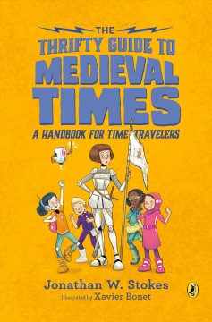 The Thrifty Guide to Medieval Times : A Handbook for Time Travelers