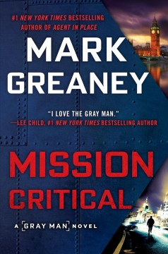 Mission critical / Mark Greaney.