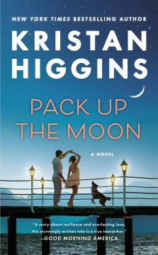 Pack up the moon Kristan Higgins.
