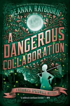A dangerous collaboration : a Veronica Speedwell mystery / Deanna Raybourn.