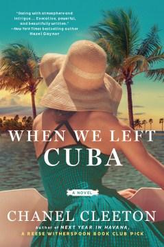 When we left Cuba by Chanel Cleeton.
