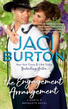 The engagement arrangement Boots and Bouquets Series, Book 2 / Jaci Burton