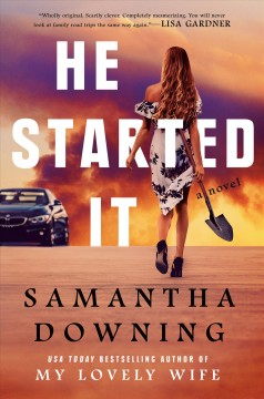He started it Samantha Downing.