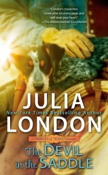 The devil in the saddle / Julia London.