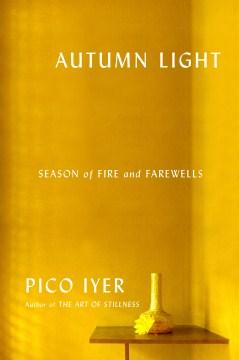 Autumn light : season of fire and farewells