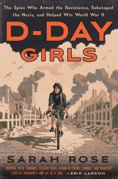 D-Day girls : the untold story of the female spies who helped win World War Two / by Sarah Rose Crown.