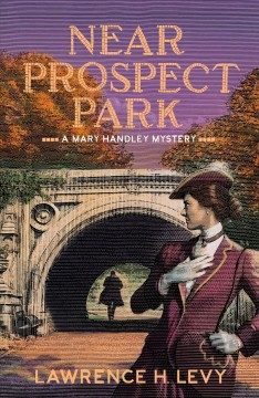 Near prospect park : a Mary Handley mystery
