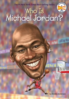 Who is Michael Jordan? / by Kirsten Anderson ; illustrated by Dede Putra.