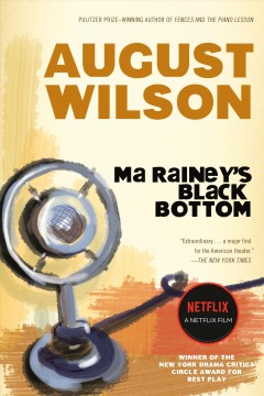 Ma Rainey's black bottom : a play in two acts / by August Wilson.