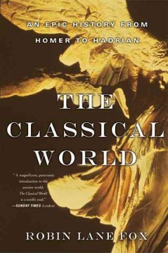The classical world : an epic history from Homer to Hadrian