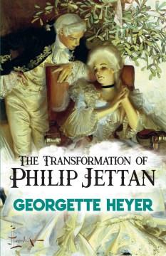 The transformation of Philip Jettan Georgette Heyer.